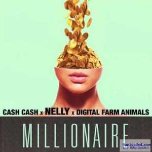Cash Cash - Millionaire Ft. Nelly